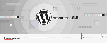 What's new in WordPress 5.6 [Available for Download]