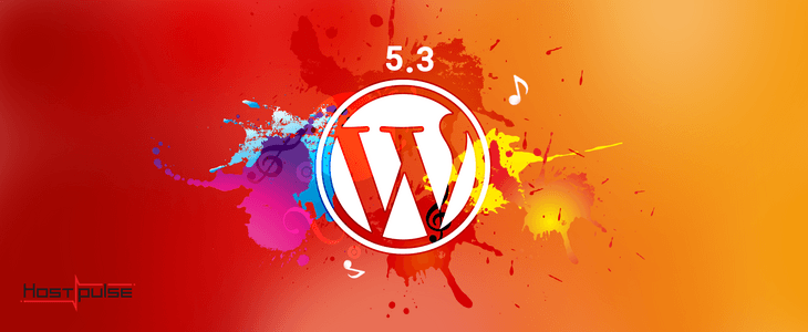 WordPress 5.3 is here: What to expect?